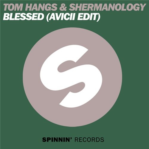 Blessed (Avicii Edit) Tom Hangs feat. Shermanology