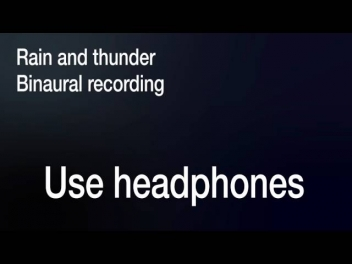 binaural, rain and thunder (3d audio, holophonic)