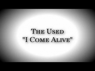 I Come Alive by The Used-LYRICS