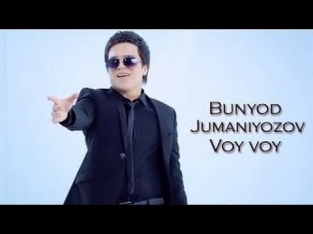 Bunyod Jumaniyozov - Voy voy (Official HD video)