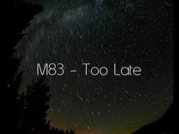 M83 - Too Late
