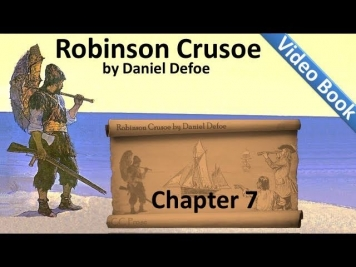 Chapter 07 - The Life and Adventures of Robinson Crusoe by Daniel Defoe - Agricultural Experience