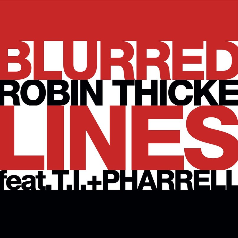 Blurred Lines Robin Thicke Ft. T.I. & Pharrell