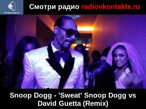 Sweat (David Guetta Remix) Snoop Dogg Vs David Guetta