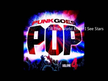 Till The World Ends - I See Stars (Punk Goes Pop 4)