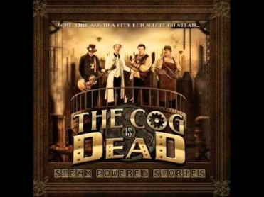 The Cog is Dead - 02 Blood Sweat and Tears