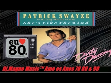 Patrick Swayze feat Wendy Fraser She's Like The Wind Anos 80