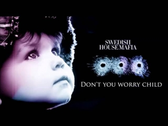 Swedish House Mafia - Don`t You Worry Child (Radio Edit)(feat John Matin)
