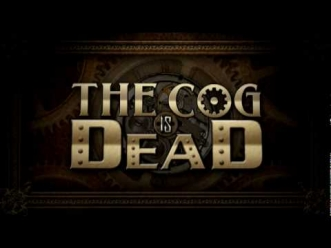 The Cog is Dead -