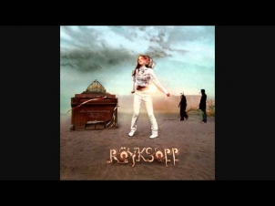 Röyksopp - Only This Moment