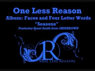 Seasons - One Less Reason - Faces & Four Letter Words (w/ Brent Smith)