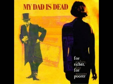 My Dad Is Dead -
