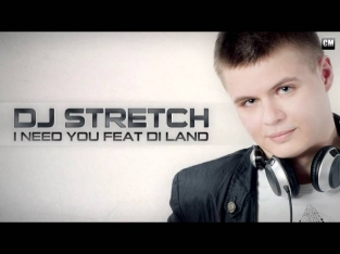 DJ Stretch Feat. Di Land - I Need You (Clubmasters Records)