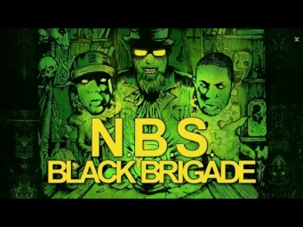 N.B.S. - BLACK BRIGADE (PRODUCED BY AZA/SCARCITYBP)