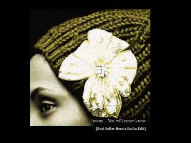Imany - You Will Never Know (Best Seller Remix Radio Edit)