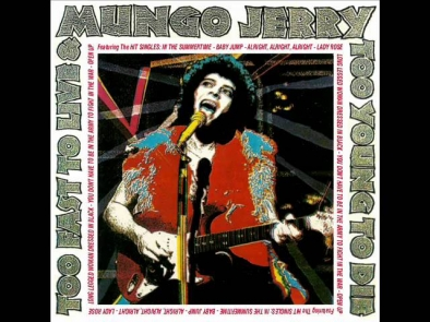 Mungo Jerry - Too Fast To Live And Too Young To Die - Wild Love