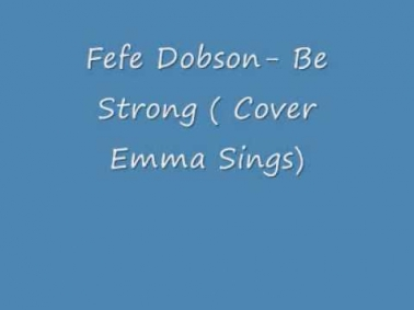 Be Strong- Fefe Dobson (cover Emma Sings)