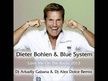Blue System - Love Me On The Rocks 2013