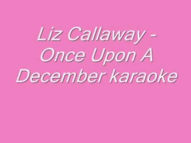 Liz Callaway - Once Upon A December Karaoke