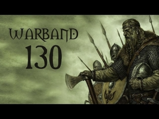 Let's Play Mount & Blade: Warband - Part 130