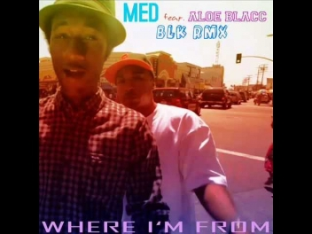 MED - Where I'm From feat. Aloe Blacc (BLK Produce! Remix)