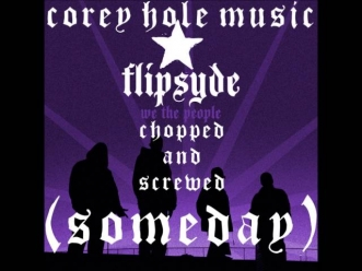 Flipsyde - Someday Chopped and Screwed