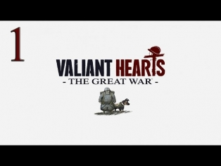 Прохождение Valiant Hearts: The Great War - Часть 1 — Всеобщая мобилизация (Full HD)