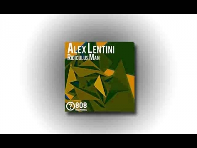 Alex Lentini - Ridiculus Man (Original Mix)