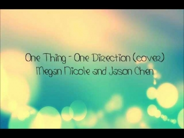 One Thing - One Direction w/ Lyrics (cover)  Megan Nicole and Jason Chen.